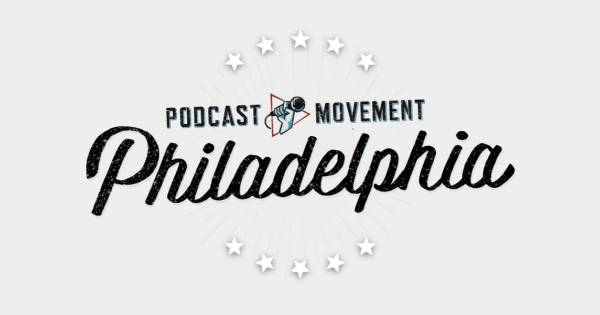 podcast movement philidelphia